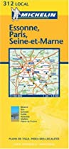Michelin Map Number 312: Essonne, Paris, Seine et Marne, Evry, Melun (France) and Surrounding Area, Scale 1:150,000