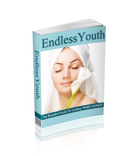 Endless Youth: The Essential Foods For Looking Years Younger