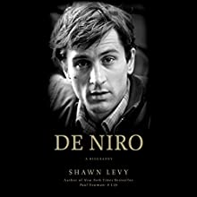 De Niro: A Life (       UNABRIDGED) by Shawn Levy Narrated by Mark Deakins