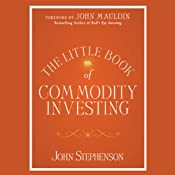 The Little Book of Commodity Investing | [John Stephenson, John Mauldin (Foreword)]