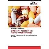 S Ndrome Metab Lico: Plomo y Metilfenidato: Modelo Experimental: Síndrome Metabólico en Ratas