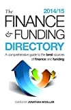 img - for The Finance and Funding Directory 2014/15: A comprehensive guide to the best sources of finance and funding book / textbook / text book