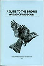 A Guide to the Birding Areas of Missouri by…