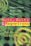 img - for Nuts, Bolts and Magnetrons : A Practical Guide for Industrial Marketers (Paperback)--by Paul Millier [2000 Edition] book / textbook / text book