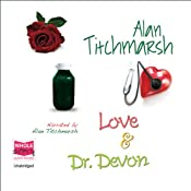 Love & Dr. Devon | [Alan Titchmarsh]