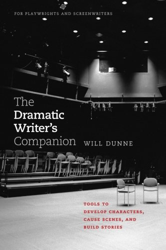 The Dramatic Writer's Companion: Tools to Develop...