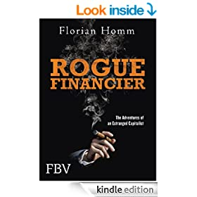 Rogue Financier: The Adventures of an Estranged Capitalist