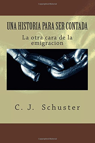Una Historia para ser Contada: La otra cara de la emigracion