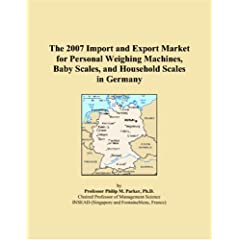 The 2007 Import and Export Market for Personal Weighing Machines, Baby Scales, and Household Scales in Germany [Paperback] available at Amazon for Rs.12189.7
