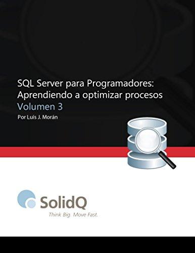 SQL Server para Programadores: Aprendiendo a optimizar procesos