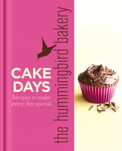 The Hummingbird Bakery Cake Days: Baking for All Occasions. by Tarek Malouf