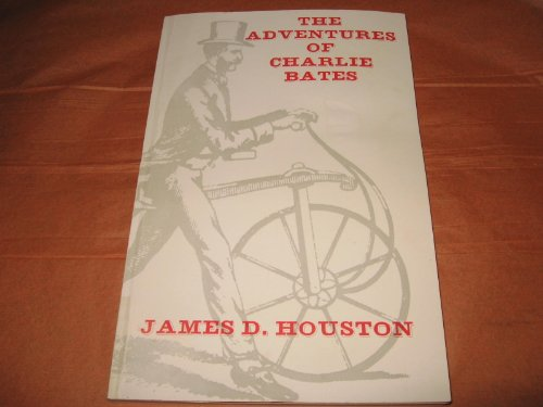 The adventures of Charlie Bates, James D. Houston