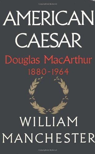 a biography of douglas macarthur an american soldier Gen macarthur: the soldier who was our caesar  the american caesar was as good as  based on william manchester`s biography, takes macarthur,.