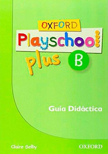Oxford Playschool Plus B: Guia (Esp)