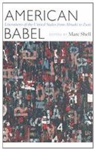 American Babel: Literatures of the United States from Abnaki to Zuni (Harvard English Studies) PDF
