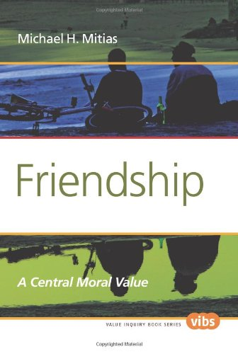 Friendship: A Central Moral Value (Value Inquiry Book)