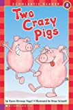 img - for Scholastic Reader Level 2( Two Crazy Pigs)[SCHOLASTIC READER LEVEL 2 2 CR][Paperback] book / textbook / text book