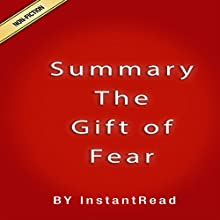 Summary The Gift of Fear from Gavin de Becker Audiobook by  Instantread Summary Narrated by James H Kiser