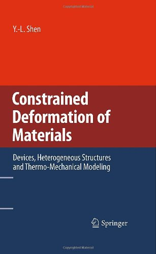 Constrained Deformation Of Materials: Devices, Heterogeneous Structures And Thermo-Mechanical Modeling