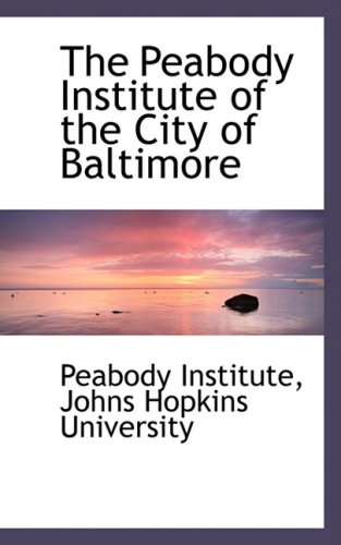 The Peabody Institute of the City of Baltimore