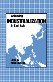 Achieving Industrialization in East Asia Hardback (Trade and Development)
