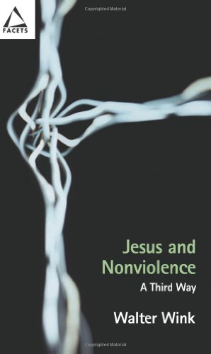 Jesus and Nonviolence: A Third Way (Facets)