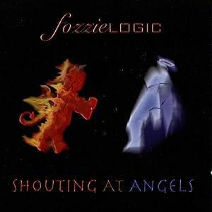 Shouting at Angels