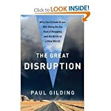 img - for The Great Disruption: Why the Climate Crisis Will Bring On the End of Shopping and the Birth of a New World (Hardcover) by Paul Gilding book / textbook / text book