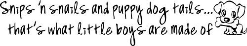 Snips 'N Snails And Puppy Dog Tails...That'S What Little Boys Are Made Of Cute Nursery Wall Art Wall Sayings front-823485