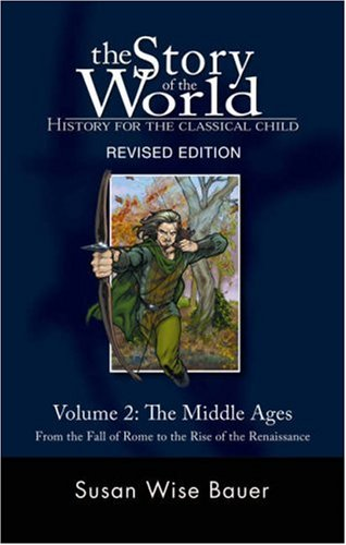 The Story of the World History for the Classical Child  Volume 2 Audiobook The Middle Ages From the Fall of Rome to the Rise of the Renaissance  Revised ... the World History for the Classical Child)
