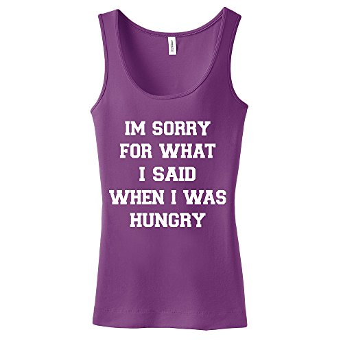 Im Sorry For What I Said When I Was Hungry Ladies Tank Top front-849131