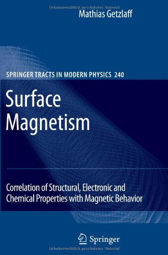 Surface Magnetism: Correlation Of Structural, Electronic And Chemical Properties With Magnetic Behavior (Springer Tracts In Modern Physics)