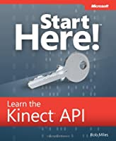 Start Here! Learn the Kinect API Front Cover