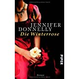 Die Winterrose: Roman (Rosen-Trilogie)von &#34;Jennifer Donnelly&#34;