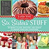 A Year with Six Sisters Stuff: 52 Menu Plans, Recipes, and Ideas to Bring Families Together (Paperback) - Common