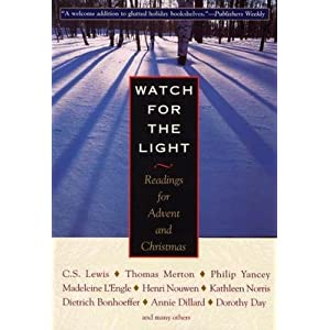 Watch for the Light: Readings for Advent and Christmas [WATCH FOR THE LIGHT]