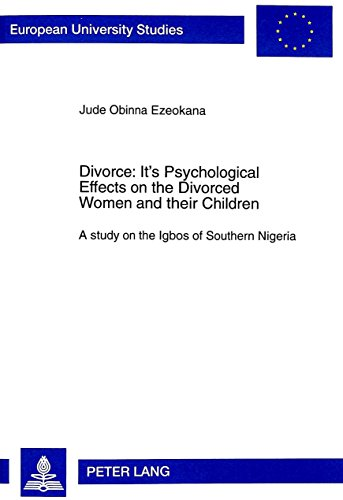 Divorce: Its Psychological Effects on the Divorced Women and their Children: A study on the Igbos of Southern Nigeria (E