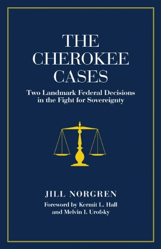 The Cherokee Cases: Two Landmark Federal Decisions in the...