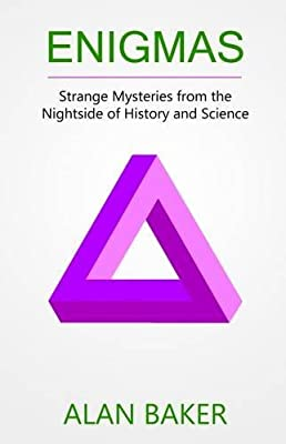 Enigmas: Strange Mysteries from the Nightside of History and Science