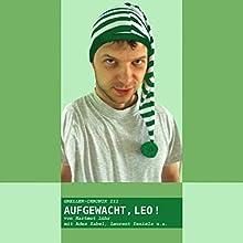 Aufgewacht, Leo! (Greller-Satiren 3) Hörbuch von Hartmut Lühr Gesprochen von: Ades Zabel, Laurent Daniels