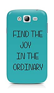 AMEZ find the joy in the ordinary Back Cover For Samsung Grand Neo Plus