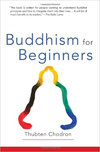 Buddhism for Beginners, by Thubten Chodron