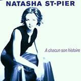 echange, troc Natasha St-Pier - A chacun son histoire