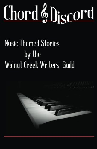 chord-discord-music-themed-stories-by-the-walnut-creek-writers-guild