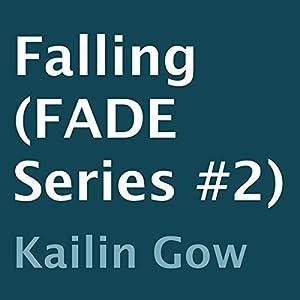 Falling: Fade, Book 2 | [Kailin Gow]