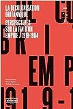 La Décolonisation britannique : Perspectives sur la fin d'un empire (1919-1984)