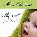 echange, troc Compilation - Mon Bebe Ecoute Mozart