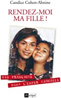 Rendez-moi ma fille (T�moignage, document)