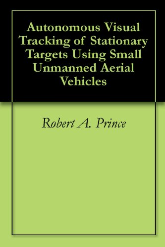 Autonomous Visual Tracking of Stationary Targets Using Small Unmanned Aerial Vehicles