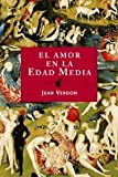 img - for El amor en la edad media / The Love in Medieval Times: La carne, el sexo y el sentimiento / The Flesh, the Sex and emotion (Or genes / Origins) (Spanish Edition) book / textbook / text book